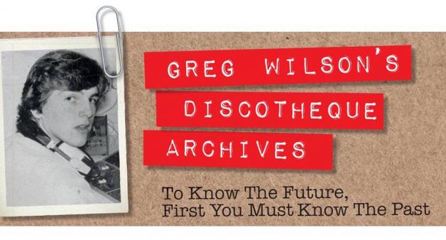 Greg Wilson's Discotheque Archives